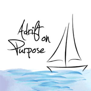 Adrift on Purpose Podcast Logo